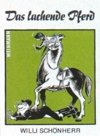 Willi Schönherr : Das lachende Pferd