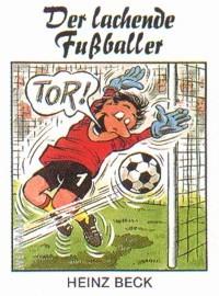Heinz Beck : Der lachende Fußballer