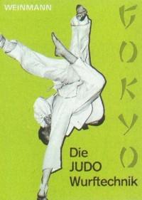 Wolfgang Weinmann : Die Judo Wurftechnik