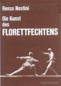 Renzo Nostini : Die Kunst des Florettfechtens