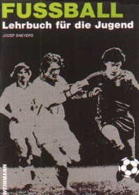 Josef Sneyers : Fußball - Lehrbuch für die Jugend