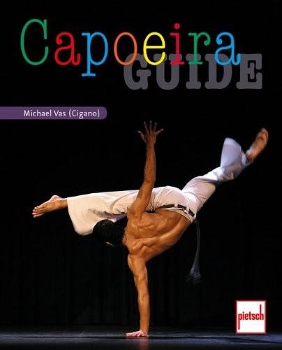 Capoeira Guide; Michael Vas (Mestre Cigano)