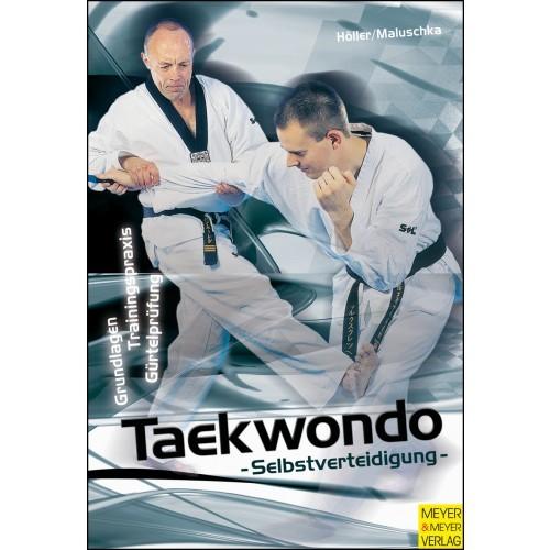 Jürgen Höller, Axel Maluschka : Taekwondo Selbstverteidigung